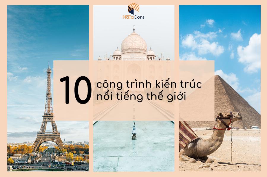 10-cong-trinh-kien-truc-noi-tieng-the-gioi